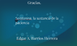 Serotonina, la sustancia de la paciencia