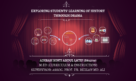 EXPLORING STUDENTS' LEARNING OF HISTORY THROUGH DRAMA