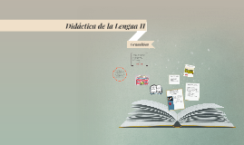Copy of Didáctica de la Lengua II