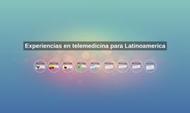 Experiencias en telemedicina para Latinoamerica