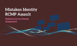 Mistaken Identity RCMP Assualt