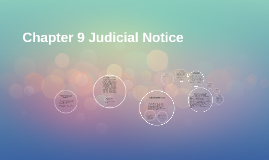 Chapter 9 Judicial Notice