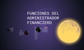 Copy of FUNCIONES DEL ADMINISTRADOR FINANCIERO