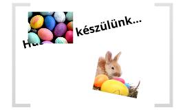 Húsvétra készülünk...