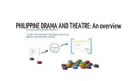 PHILIPPINE DRAMA AND THEATRE