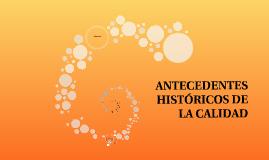 ANTECEDENTES HISTÓRICOS DE LA CALIDAD