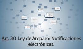 Art. 30 Ley de Amparo: Notificaciones electrónicas.