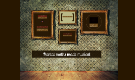Copy of Mental maths made musical