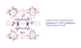 Lesson Plan: Exploring the Rhetorics of Edith Wharton's