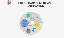 COLOR MANAGEMENT AND FABRICATION