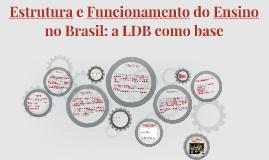 Estrutura e Funcionamento do Ensino no Brasil: a LDB como ba