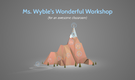 Ms. Wyble's Wonderful Workshop