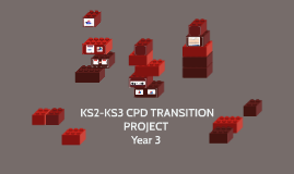 Year 3 KS2-KS3 CPD TRANSITION PROJECT