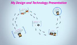Design and Technology Presentation