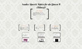 Speech Topics for da Queen B (hdawg)