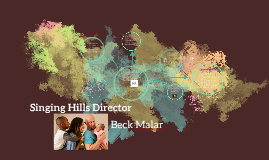 Singing Hills Director: Beck Malar