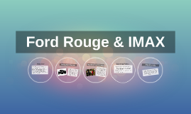 Ford Rouge & IMAX