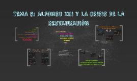 TEMA 5: ALFONSO XIII Y LA CRISIS DE LA RESTAURACIÓN
