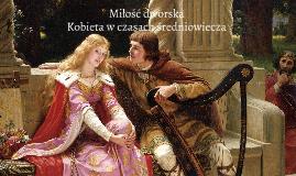 Miłość dworska. Kobieta w czasach średniowiecza