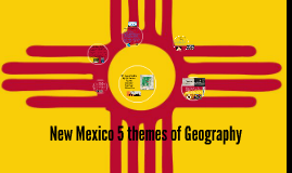 New Mexico 5 themes of Geography