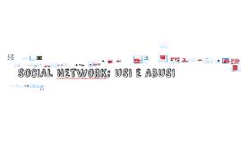 SOCIAL NETWORK: USI E ABUSI