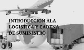Copy of INTRODUCCION ALA LOGISTICA Y CADENA DE SUMINISTRO