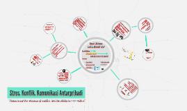 Copy of Stres, Konflik, Komunikasi Organisasi