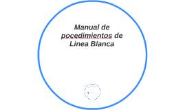 Manual de pocedimientos de Linea Blanca