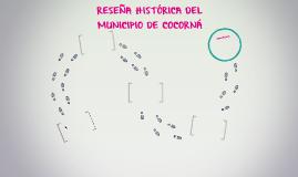RESEÑA HISTÓRICA DEL MUNICIPIO DE COCORNÁ