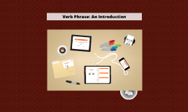Verb Phrase: An Introduction
