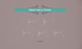 Sabah Café La Tienda