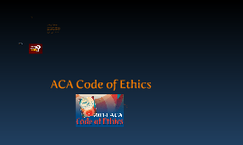 ACA Code of Ethics....Let's look at values!
