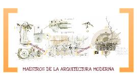 Copy of MAESTROS DE LA ARQUITECTURA MODERNA