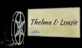 Thelma & Lousie