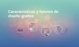 Copy of Caracteristicas y funcion de diseno grafico