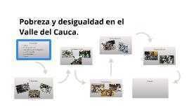 Copy of Pobreza y desigualdad en el Valle del Cauca.