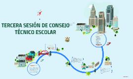 TERCERA SESIÓN DE CONSEJO TÉCNICO ESCOLAR