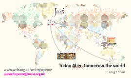 Today Aber, tomorrow the world