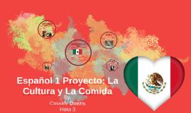 Español 1 Proyecto: La Cultura y La Comida