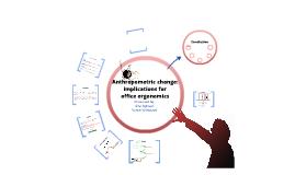 Antropometric change: implications for office ergonomics