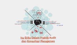 Isu Etika Dalam Praktik Audit dan Konsultasi Manajemen