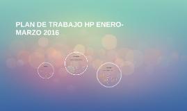 PLAN DE TRABAJO MERCADOTECNIA HP ENERO-MARZO 2016