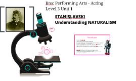 Stanislavski & Naturalism