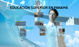 Copy of EDUCACIÓN SUPERIOR EN PANAMÁ