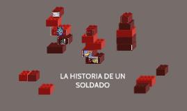 LA HISTORIA DE UN SOLDADO