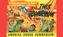 Chapter 26: The United States and the Cold War, 1945-1953