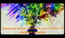 Transtornos mentais e comportamentais devidos ao uso de substância psicoativa part2