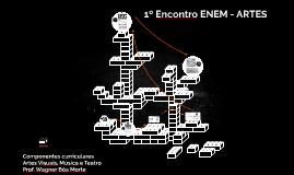 Encontro ENEM - 2017 - ARTES