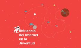 Influencia del Internet en la Juventud