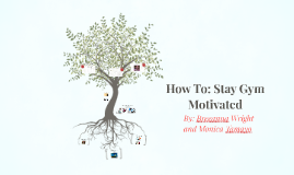 How To: Stay Gym Motivated